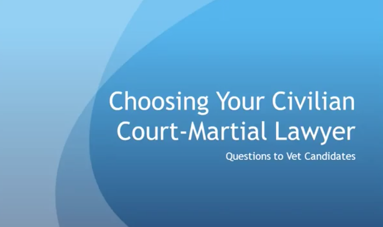 choosing your court martial lawyer